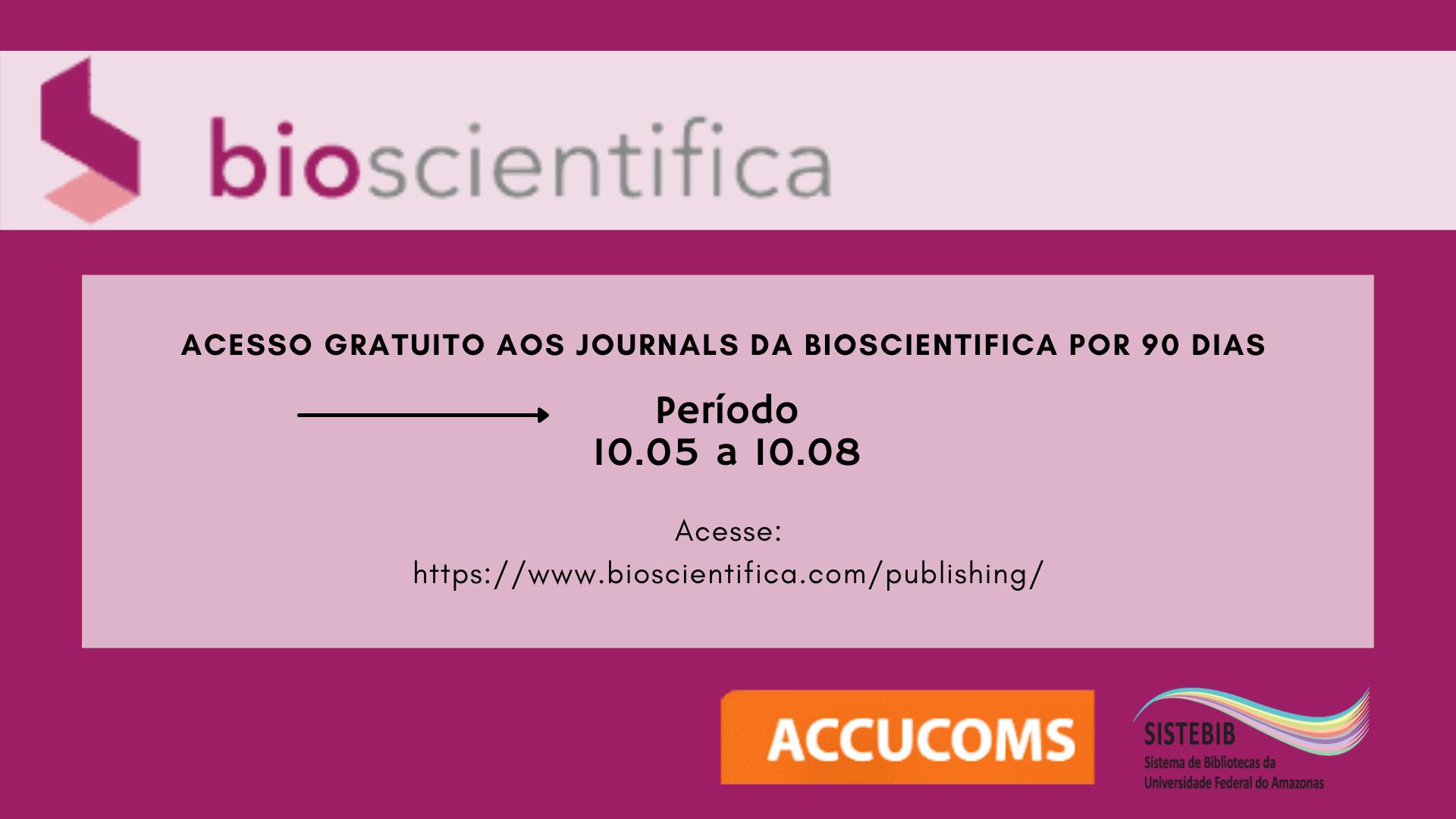 ACESSO GRATUITO AOS JOURNALS DA BIOSCIENTIFICA POR 90 DIAS
