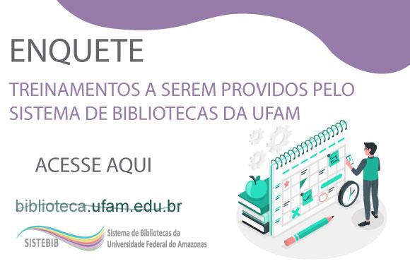 Enquete - Treinamentos promovidos pelo Sistema de Bibliotecas da UFAM